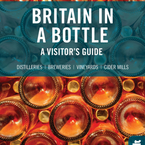 Britain in a bottle: A visitor's guide to cider mills, breweries, distilleries and vineyards